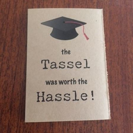 The Tassel was worth the Hassle Gift Card